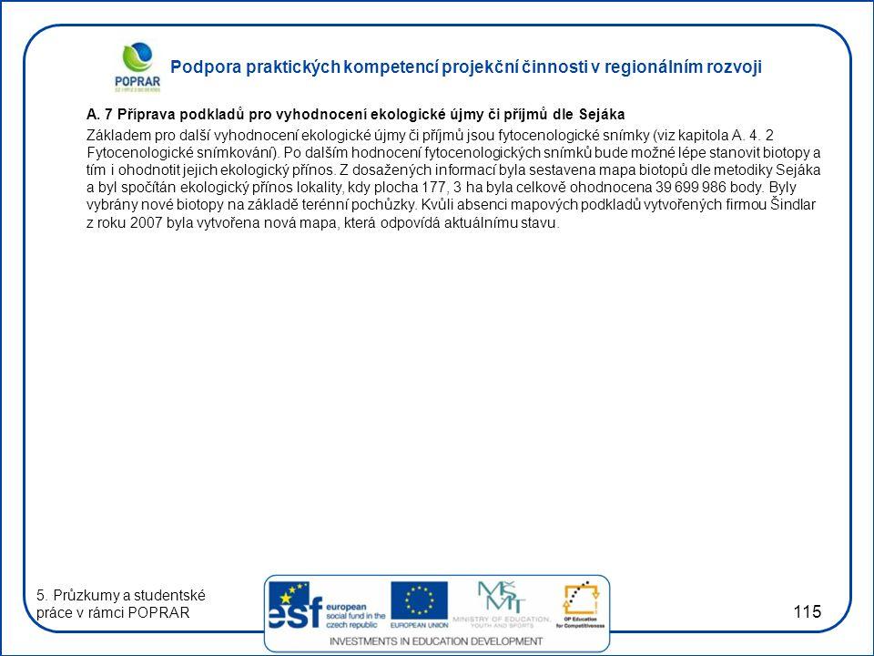 A. 7 Příprava podkladů pro vyhodnocení ekologické újmy či příjmů dle Sejáka