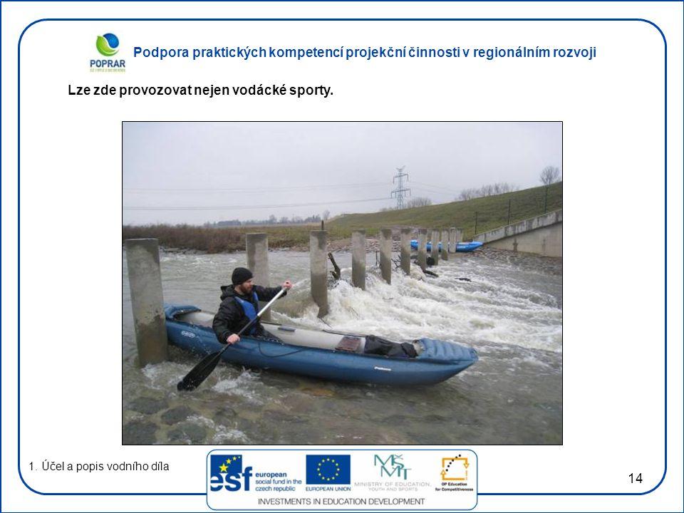 Lze zde provozovat nejen vodácké sporty.