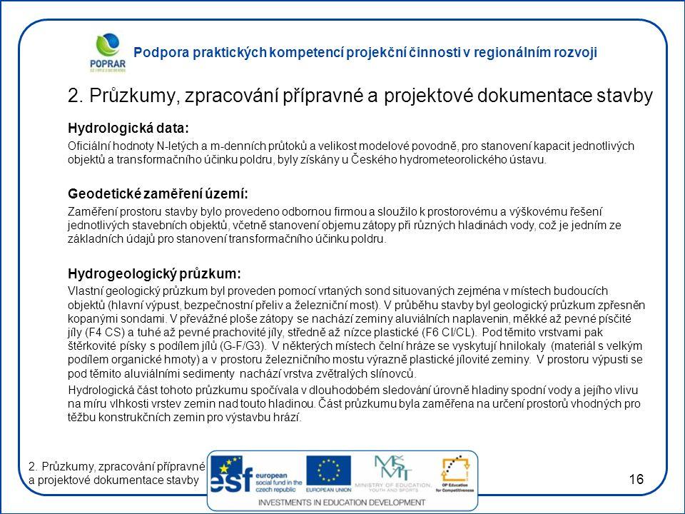 2. Průzkumy, zpracování přípravné a projektové dokumentace stavby