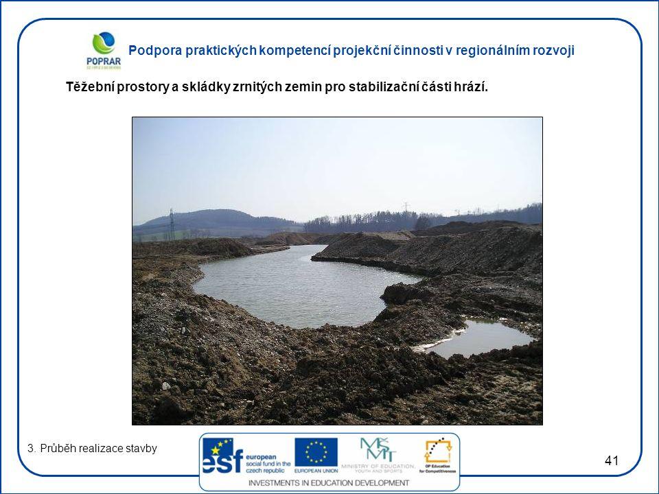 Těžební prostory a skládky zrnitých zemin pro stabilizační části hrází.