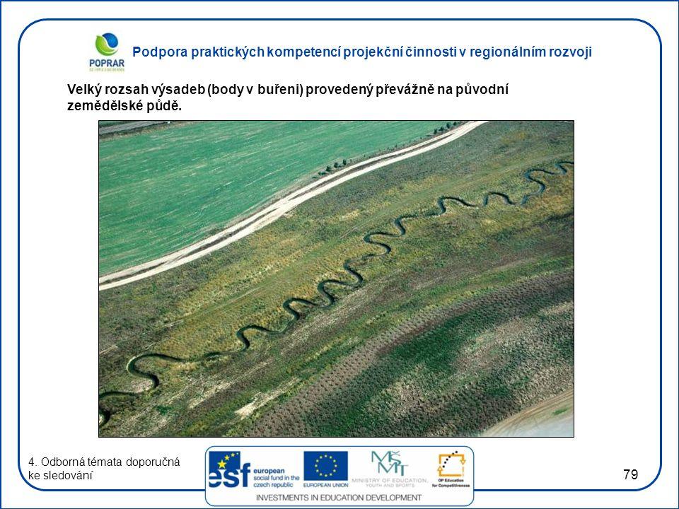 Velký rozsah výsadeb (body v buřeni) provedený převážně na původní zemědělské půdě.