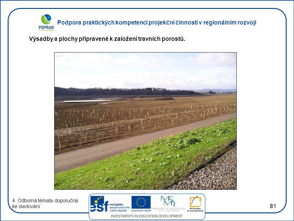 Výsadby a plochy připravené k založení travních porostů.