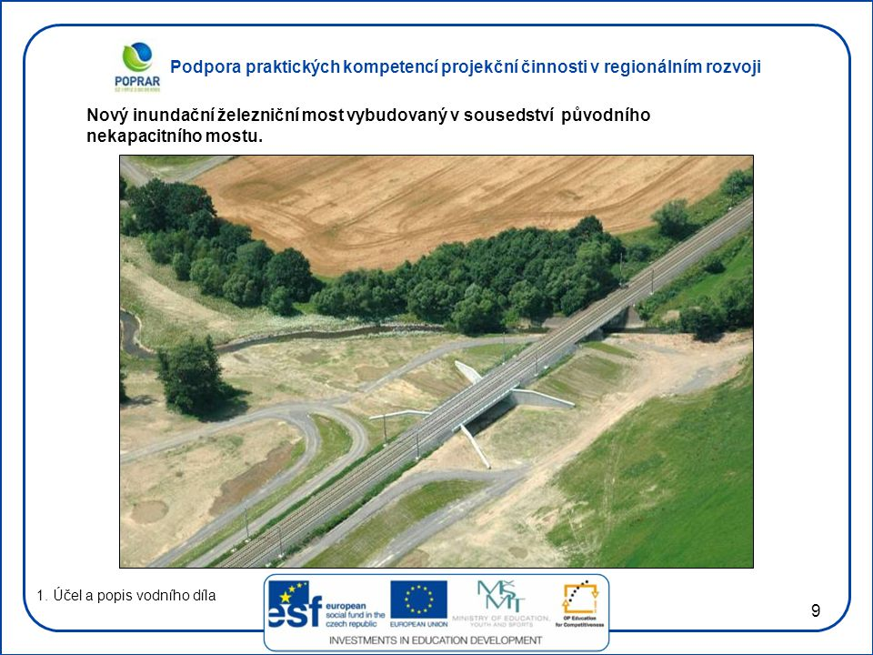 Nový inundační železniční most vybudovaný v sousedství původního nekapacitního mostu.