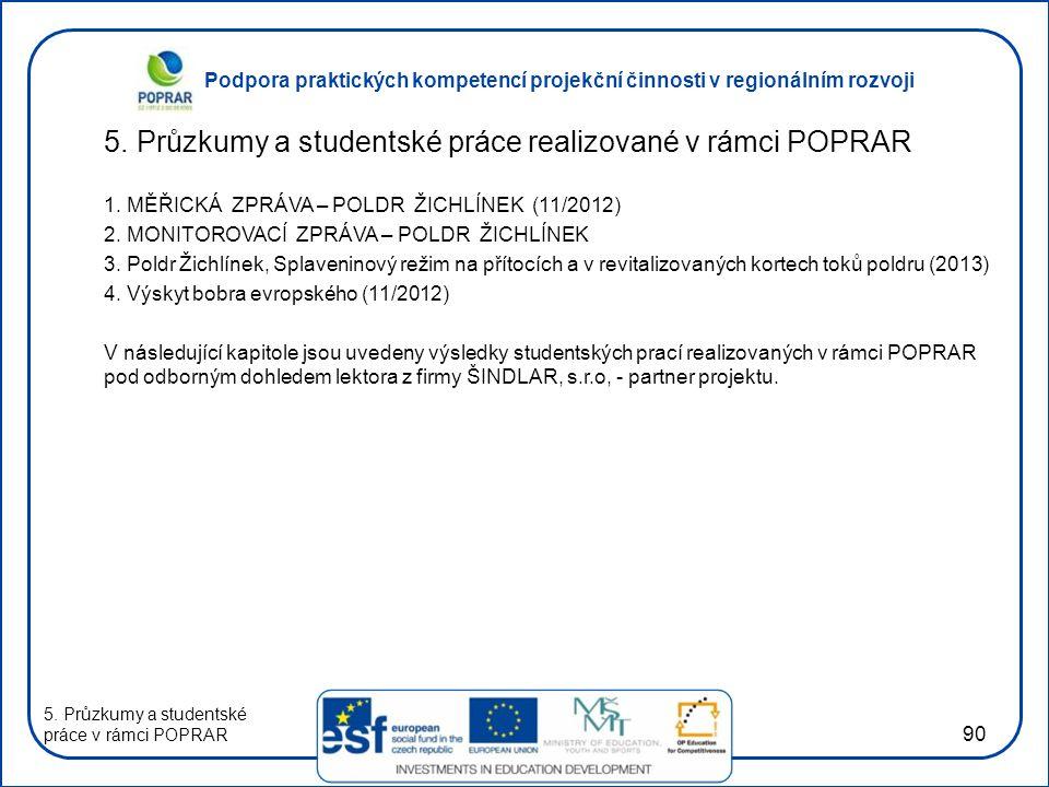 5. Průzkumy a studentské práce realizované v rámci POPRAR