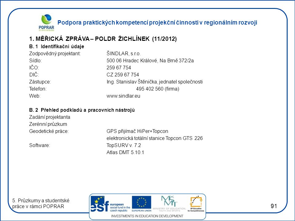 1. MĚŘICKÁ ZPRÁVA – POLDR ŽICHLÍNEK (11/2012)