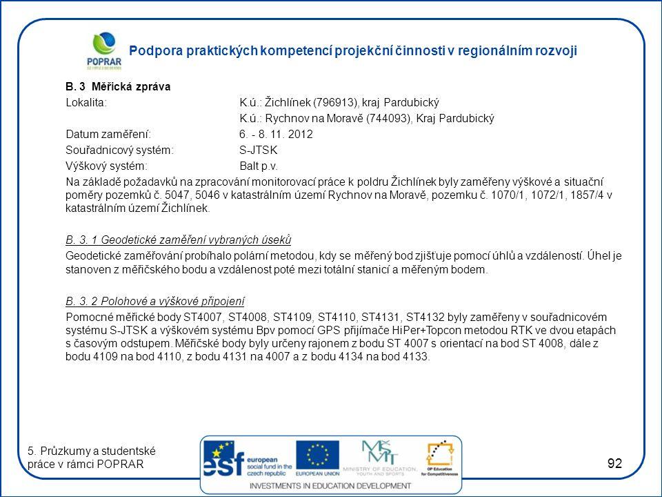 B. 3 Měřická zpráva Lokalita: K.ú.: Žichlínek (796913), kraj Pardubický. K.ú.: Rychnov na Moravě (744093), Kraj Pardubický.