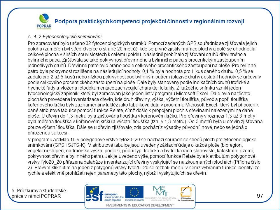 A. 4. 2 Fytocenologické snímkování