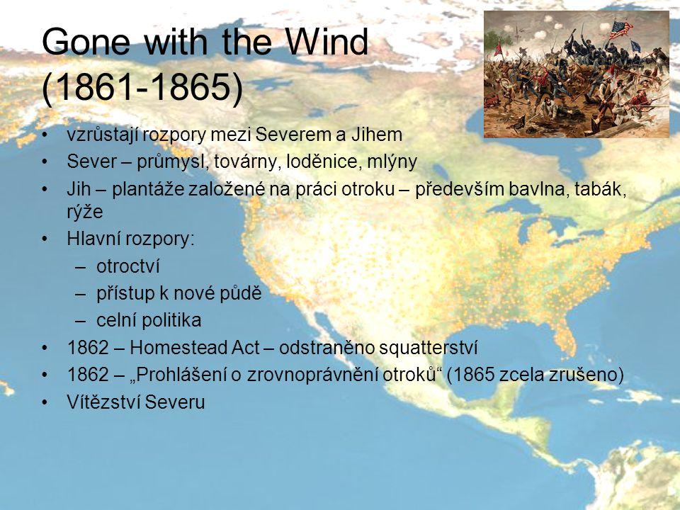 Gone with the Wind (1861-1865) vzrůstají rozpory mezi Severem a Jihem