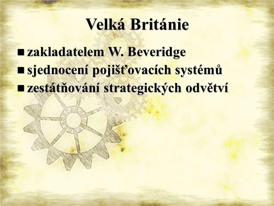 Velká Británie zakladatelem W. Beveridge
