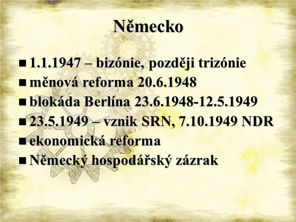 Německo 1.1.1947 – bizónie, později trizónie měnová reforma 20.6.1948