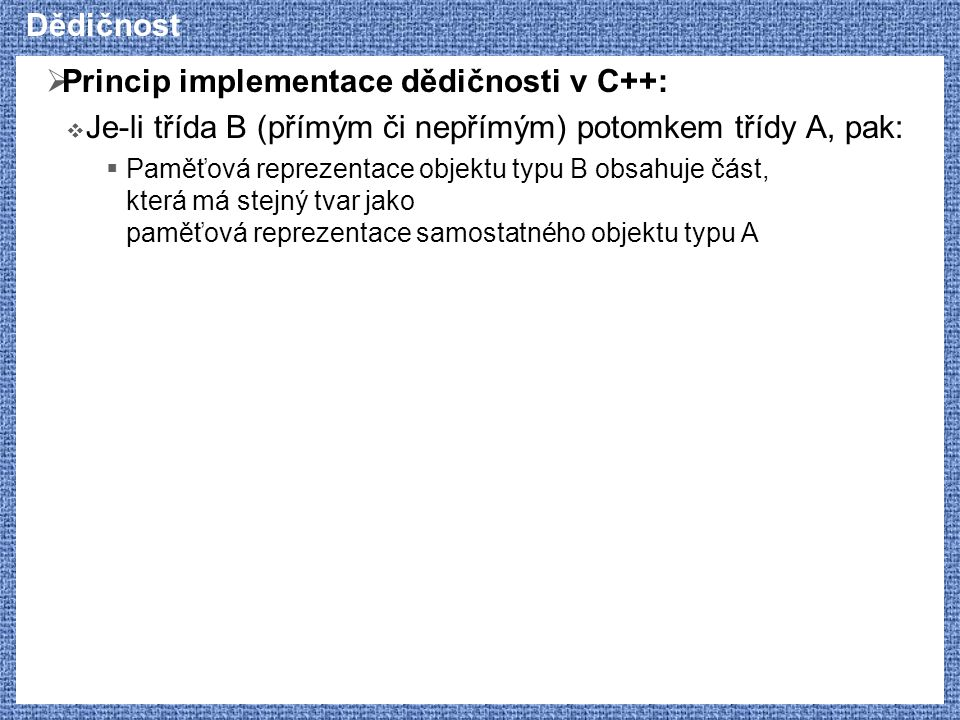 Princip implementace dědičnosti v C++: