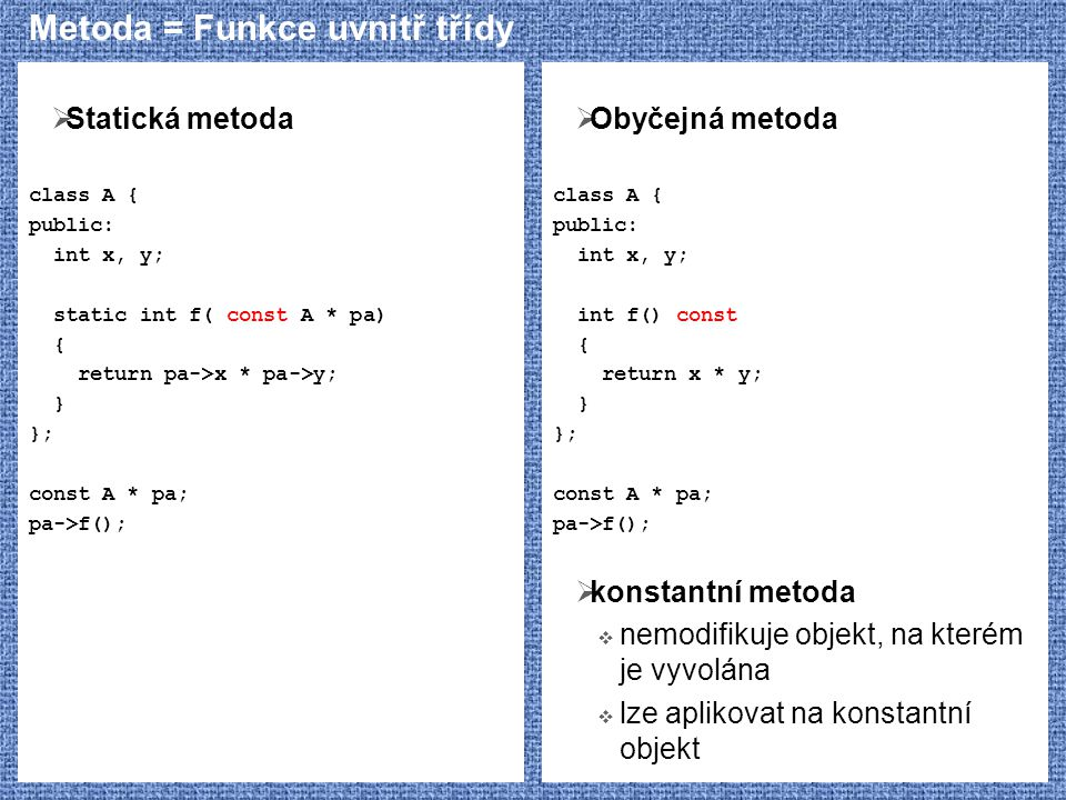 Metoda = Funkce uvnitř třídy