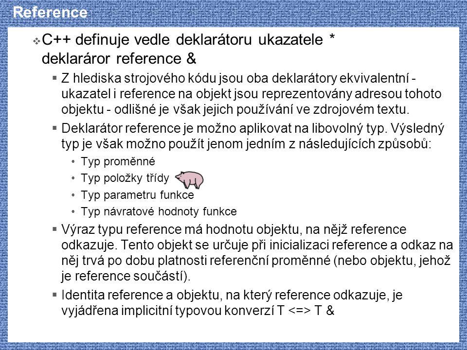 C++ definuje vedle deklarátoru ukazatele * deklaráror reference &