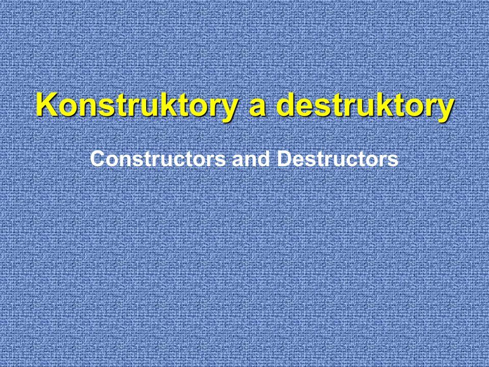 Konstruktory a destruktory