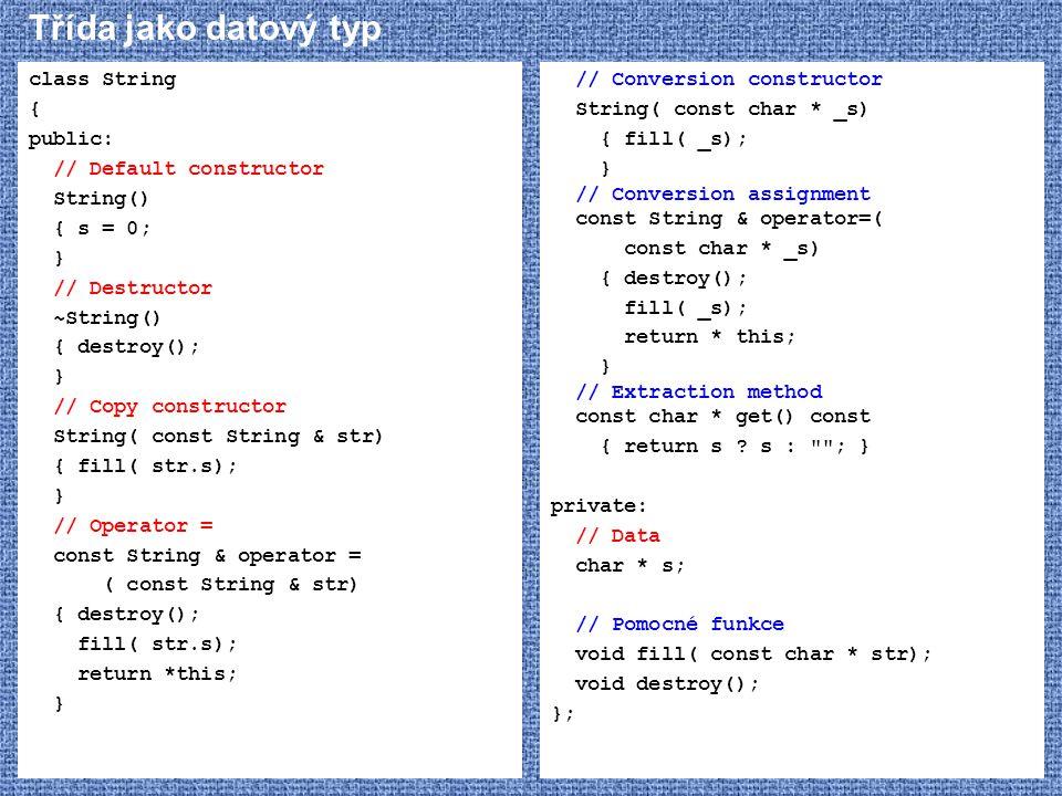 Třída jako datový typ class String { public: // Default constructor