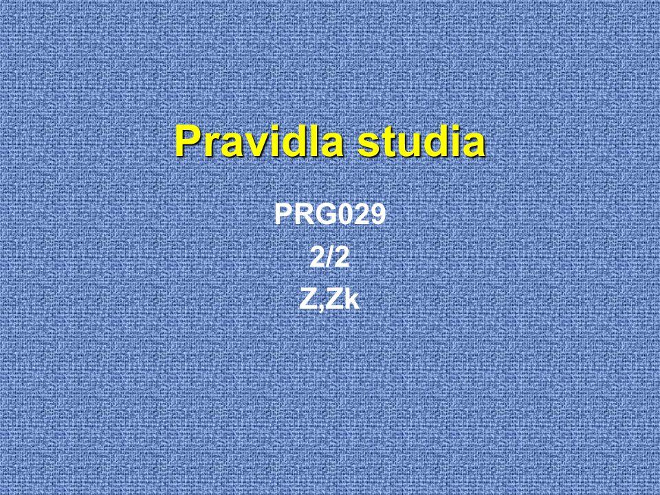 Pravidla studia PRG029 2/2 Z,Zk