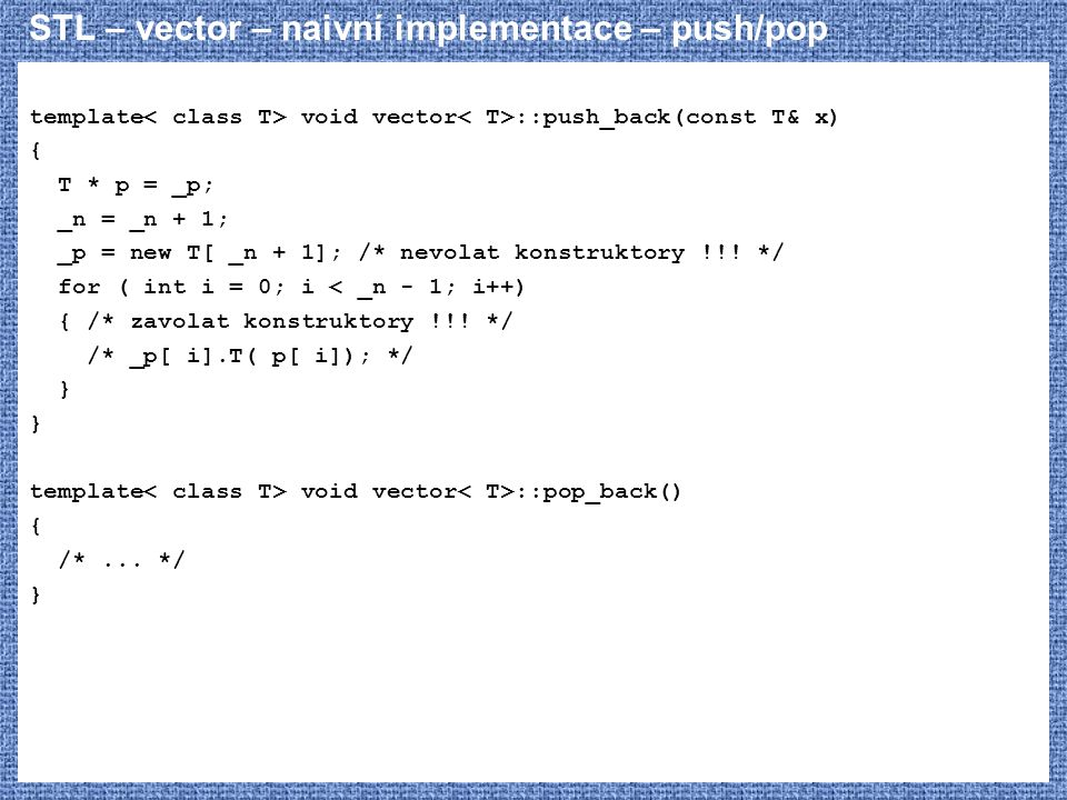 STL – vector – naivní implementace – push/pop