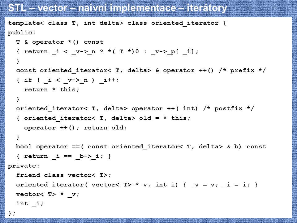 STL – vector – naivní implementace – iterátory