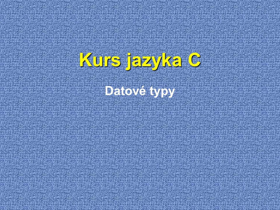 Kurs jazyka C Datové typy