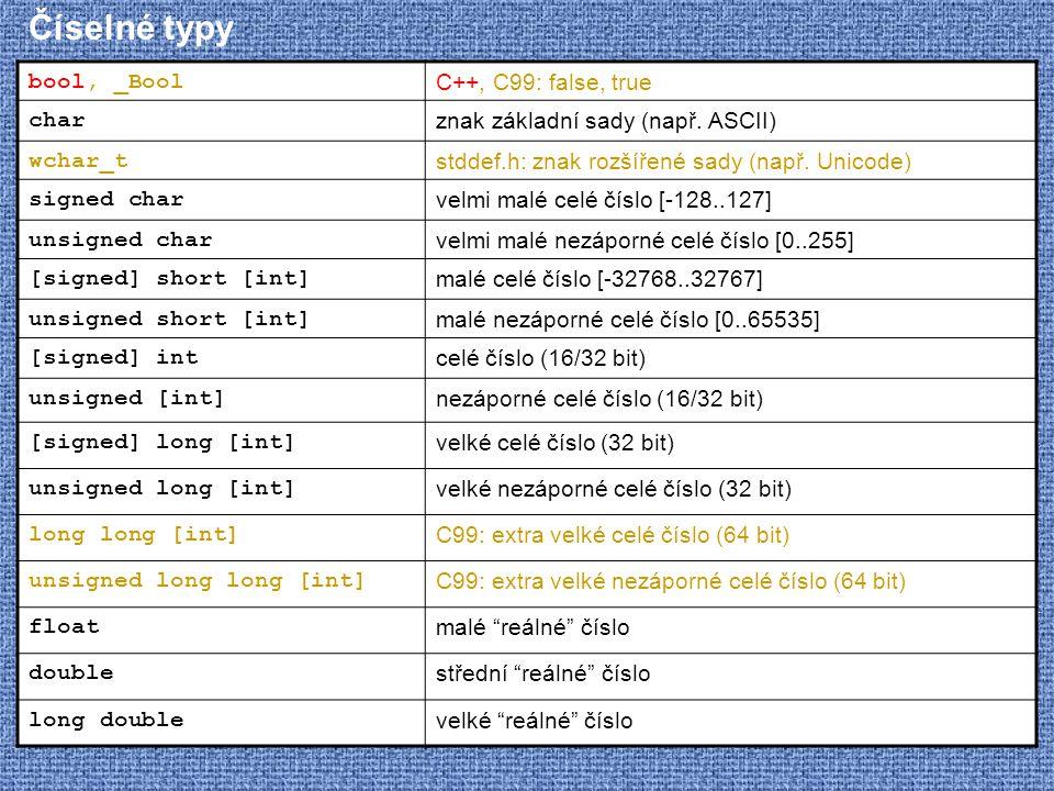 Číselné typy bool, _Bool C++, C99: false, true char