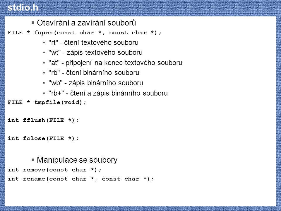 stdio.h Otevírání a zavírání souborů Manipulace se soubory