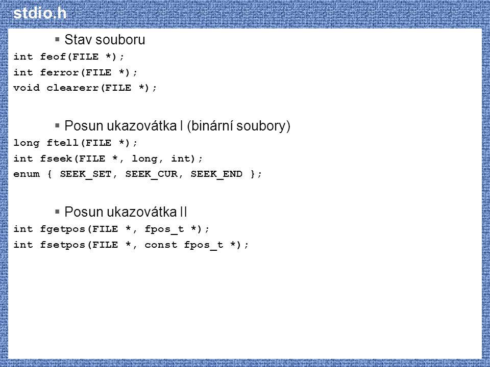 stdio.h Stav souboru Posun ukazovátka I (binární soubory)