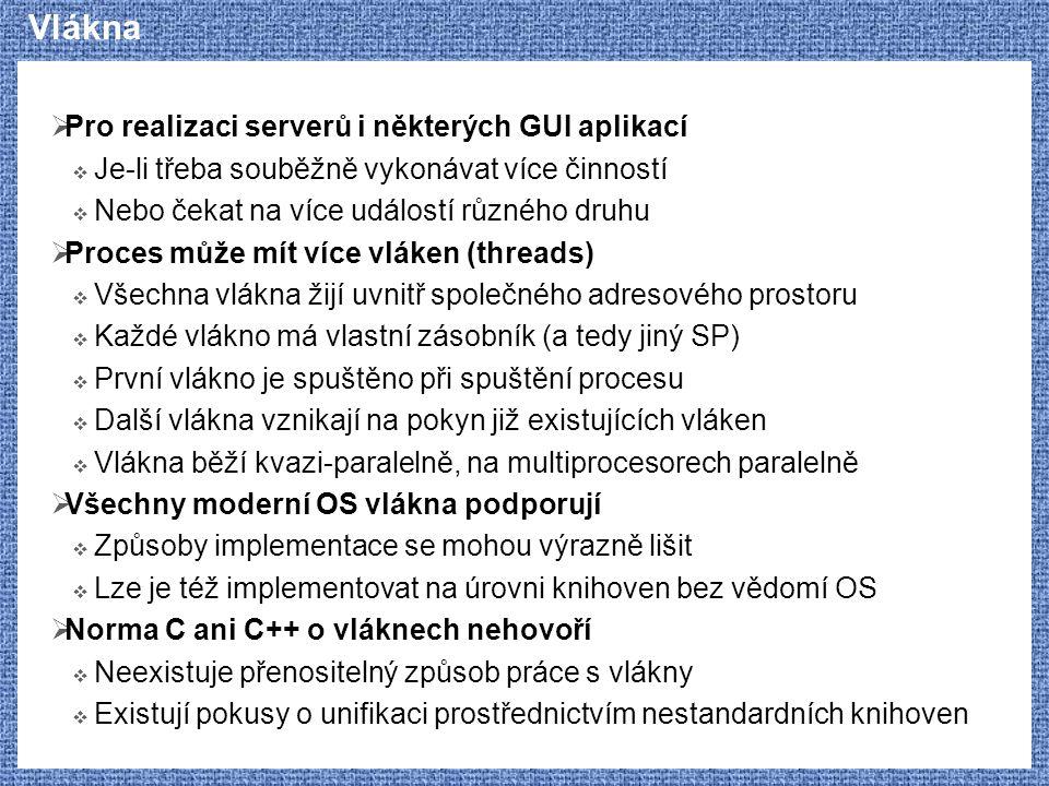 Vlákna Pro realizaci serverů i některých GUI aplikací