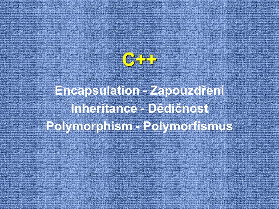 C++ Encapsulation - Zapouzdření Inheritance - Dědičnost