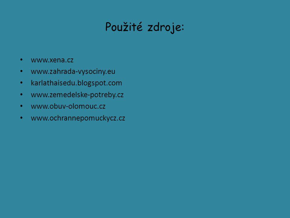 Použité zdroje: www.xena.cz www.zahrada-vysociny.eu