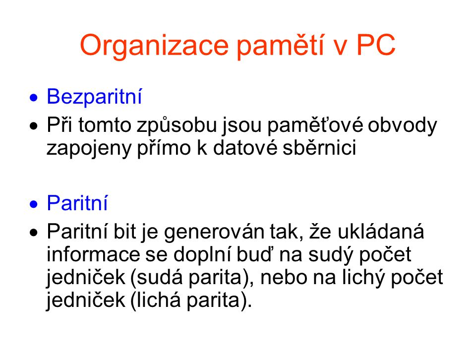 Organizace pamětí v PC Bezparitní