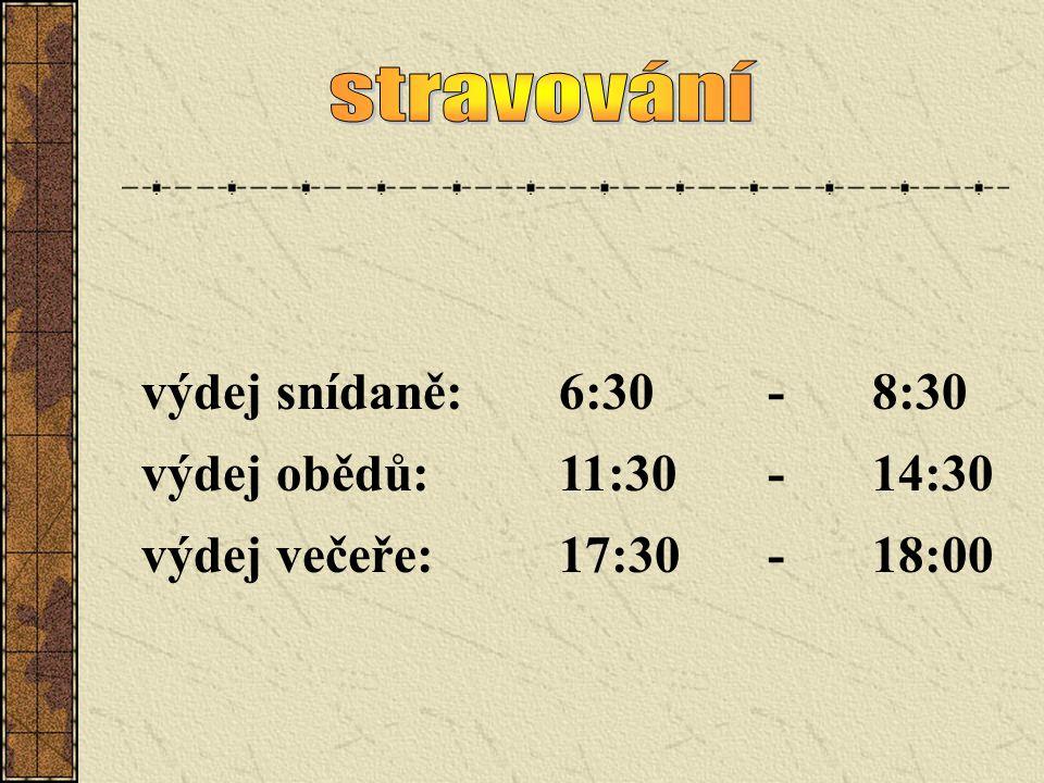 stravování výdej snídaně: 6:30 - 8:30 výdej obědů: 11:30 - 14:30 výdej večeře: 17:30 - 18:00