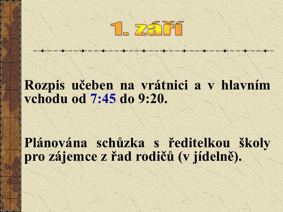 1. září Rozpis učeben na vrátnici a v hlavním vchodu od 7:45 do 9:20.