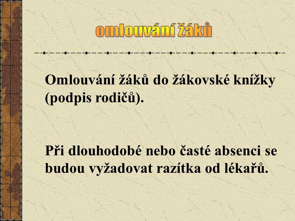 omlouvání žáků Omlouvání žáků do žákovské knížky (podpis rodičů).