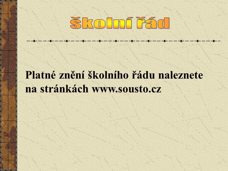 školní řád Platné znění školního řádu naleznete na stránkách www.sousto.cz