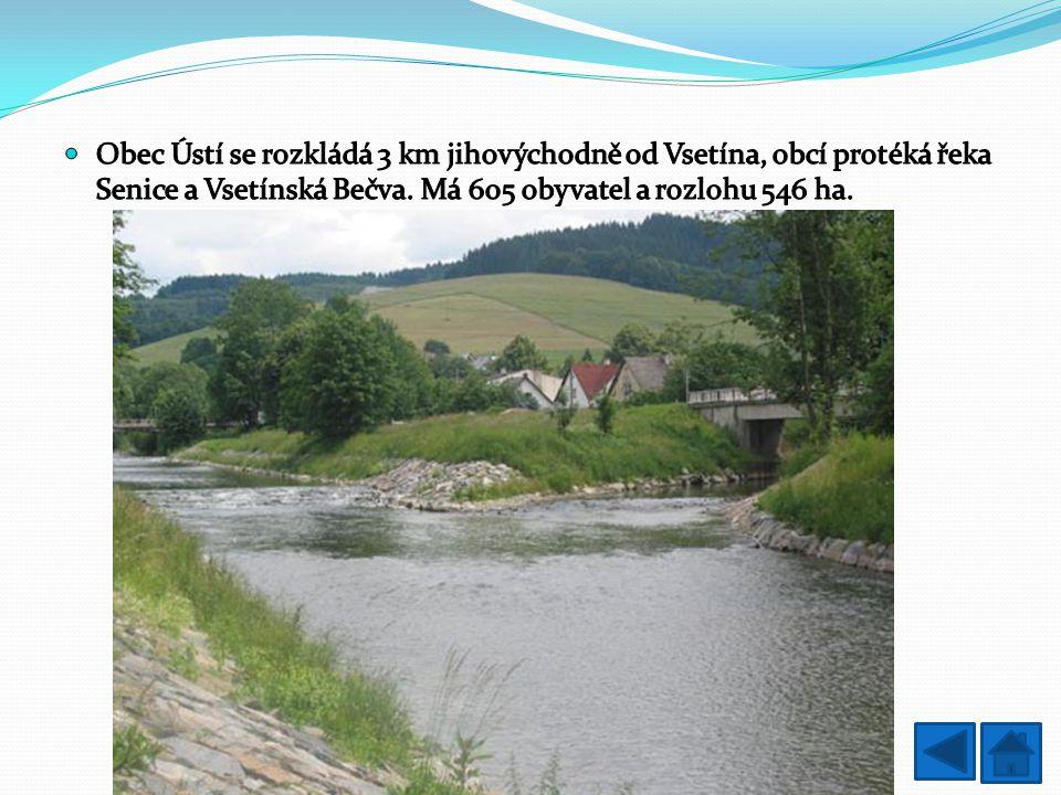 Obec Ústí se rozkládá 3 km jihovýchodně od Vsetína, obcí protéká řeka Senice a Vsetínská Bečva.