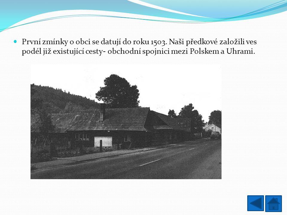 První zmínky o obci se datují do roku 1503