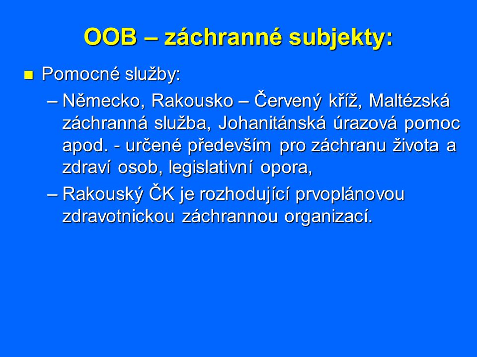 OOB – záchranné subjekty:
