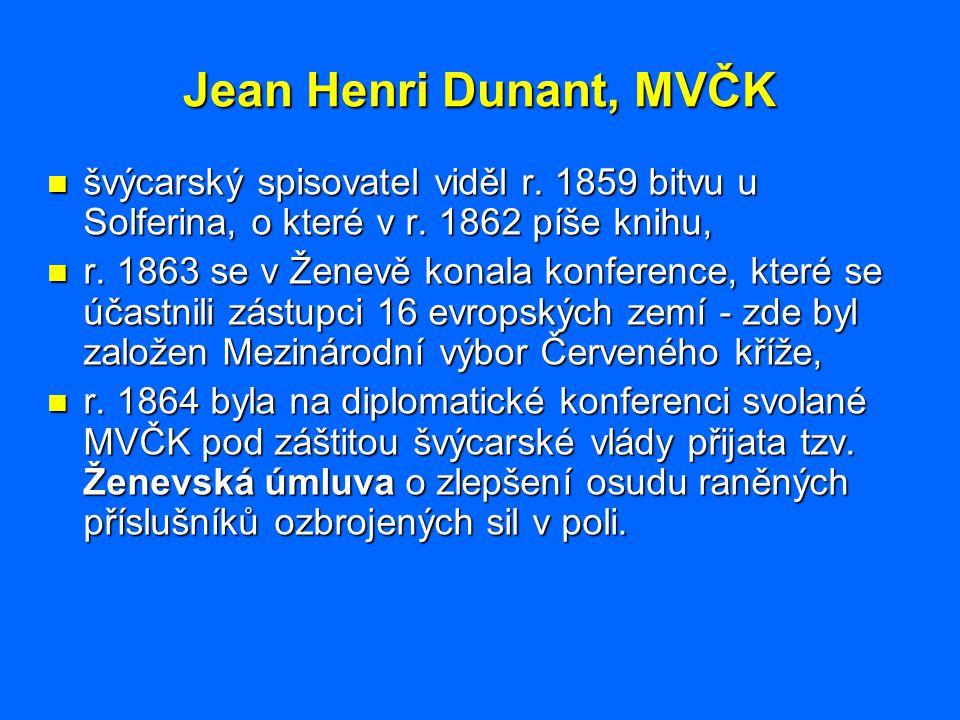 Jean Henri Dunant, MVČK švýcarský spisovatel viděl r. 1859 bitvu u Solferina, o které v r. 1862 píše knihu,