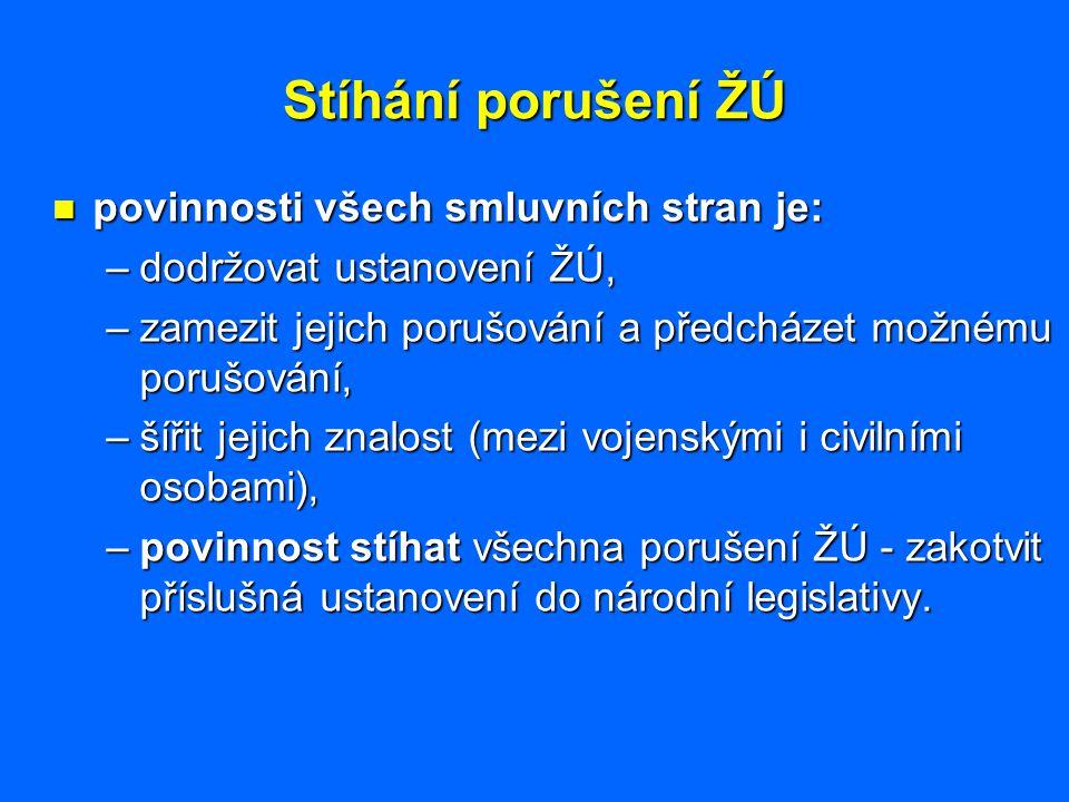 Stíhání porušení ŽÚ povinnosti všech smluvních stran je:
