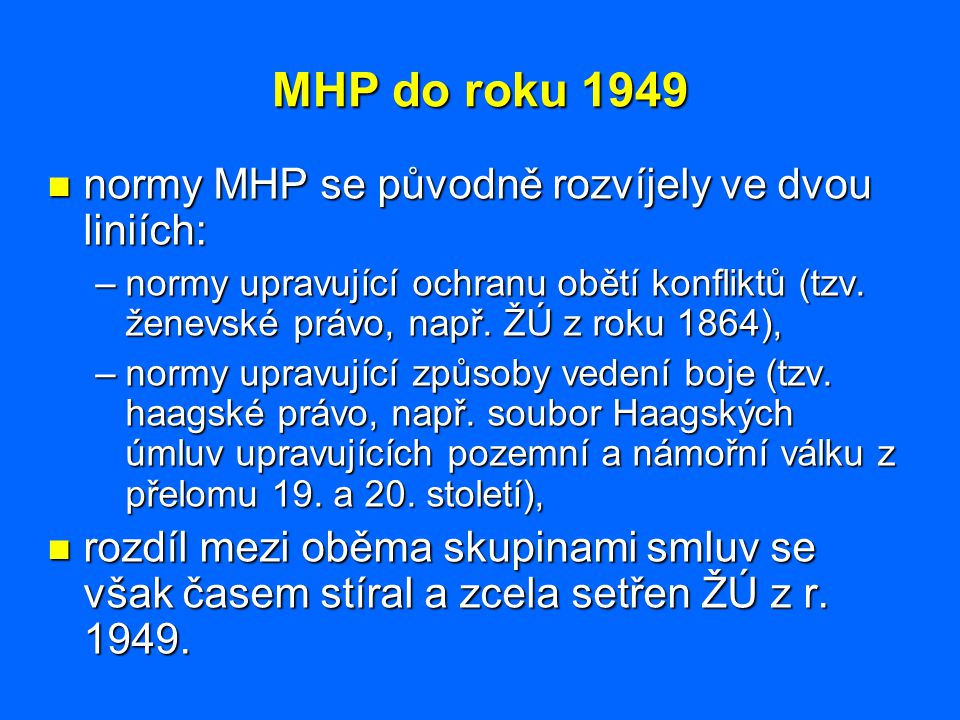 MHP do roku 1949 normy MHP se původně rozvíjely ve dvou liniích: