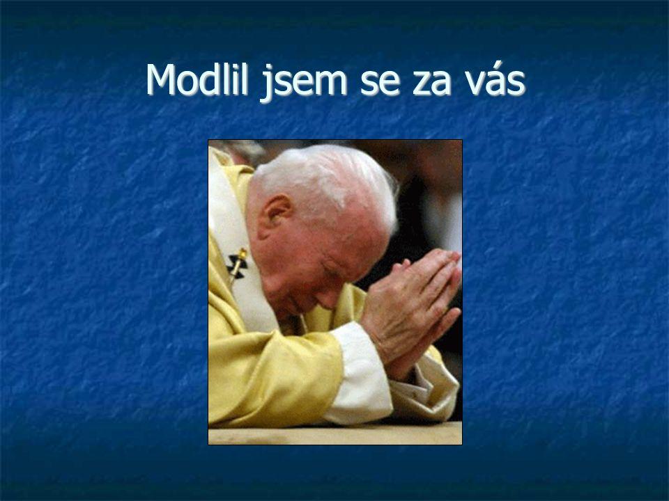 Modlil jsem se za vás