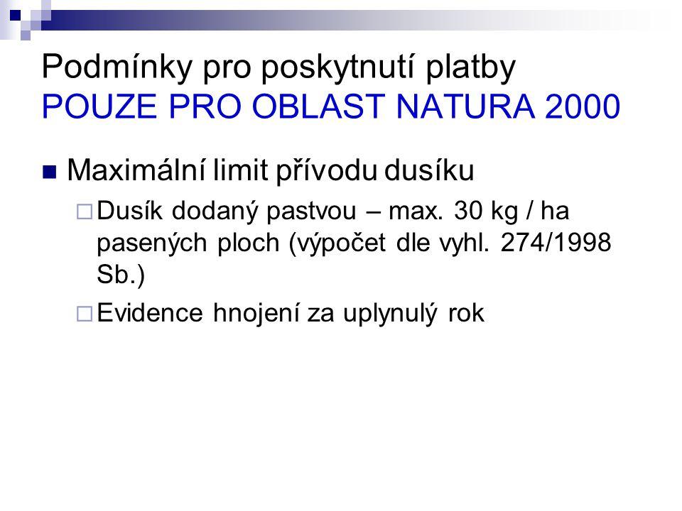 Podmínky pro poskytnutí platby POUZE PRO OBLAST NATURA 2000