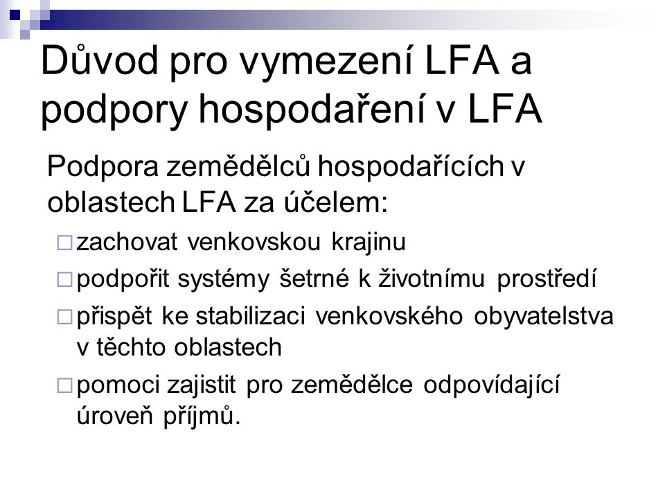 Důvod pro vymezení LFA a podpory hospodaření v LFA