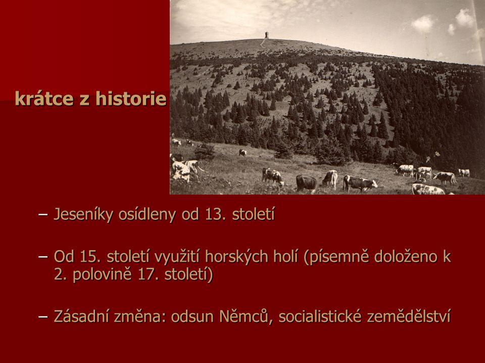 krátce z historie Jeseníky osídleny od 13. století