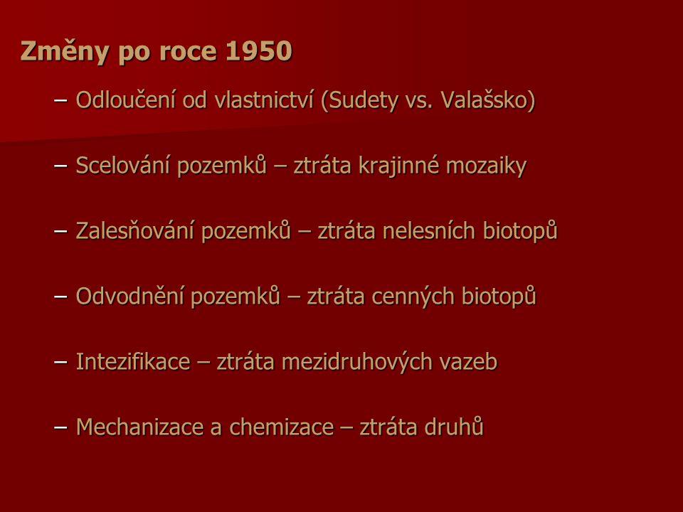 Změny po roce 1950 Odloučení od vlastnictví (Sudety vs. Valašsko)