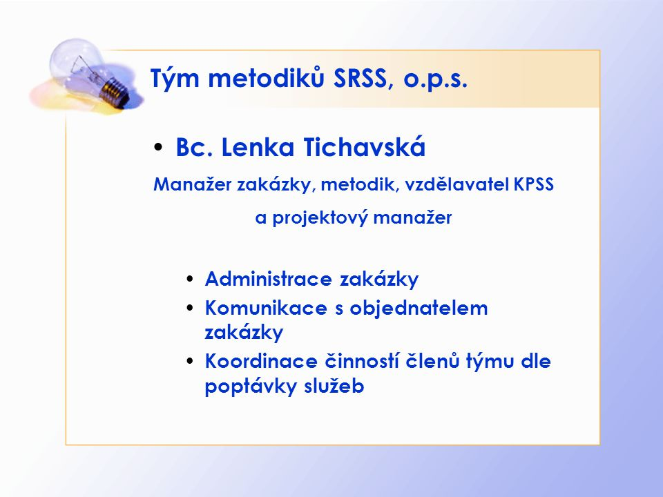 Manažer zakázky, metodik, vzdělavatel KPSS