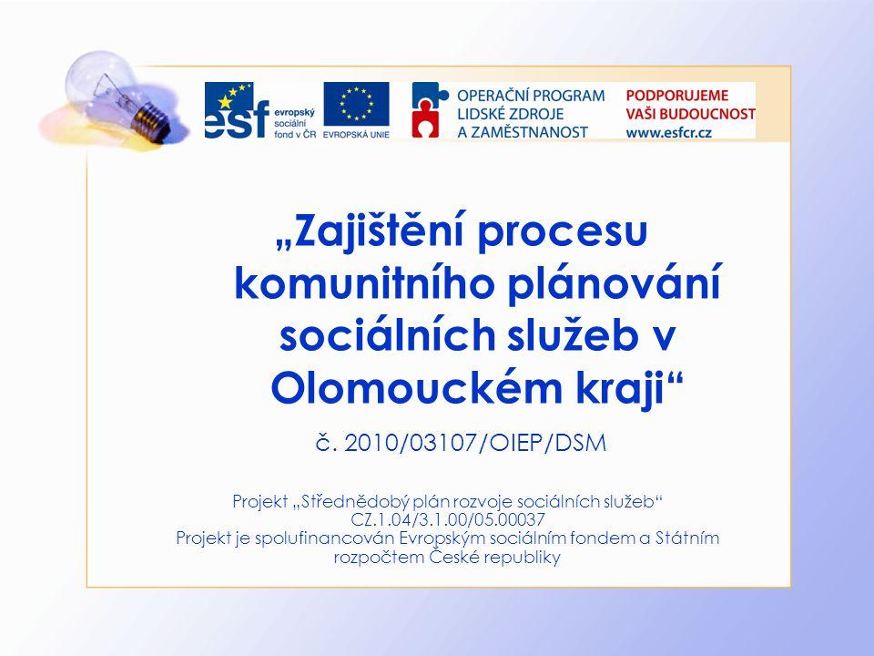 """""""Zajištění procesu komunitního plánování sociálních služeb v Olomouckém kraji"""