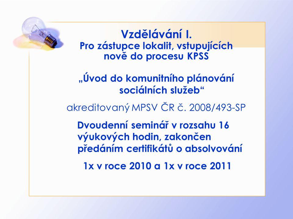 Vzdělávání I. Pro zástupce lokalit, vstupujících nově do procesu KPSS