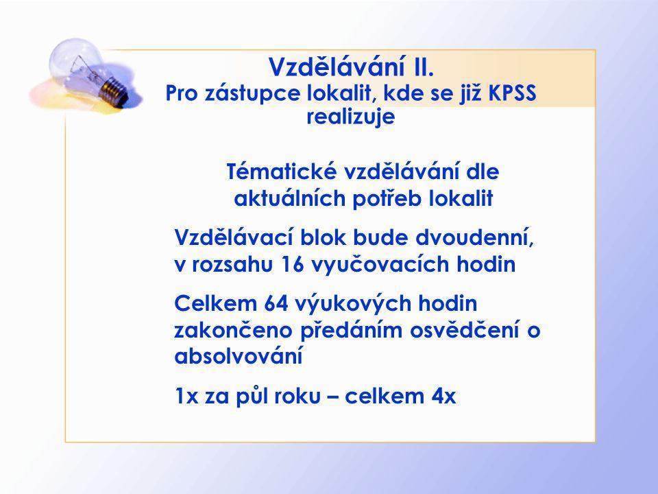 Vzdělávání II. Pro zástupce lokalit, kde se již KPSS realizuje