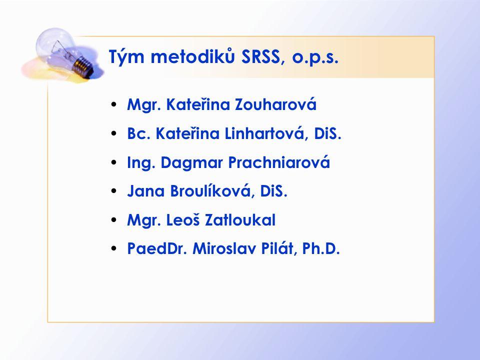 Tým metodiků SRSS, o.p.s. Mgr. Kateřina Zouharová